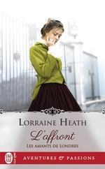 Vente Livre Numérique : Les amants de Londres T.1 ; l'affront  - Lorraine Heath