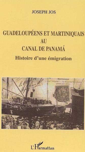 Guadeloupeens et martiniquais au canal de panama - histoire d'une emigration