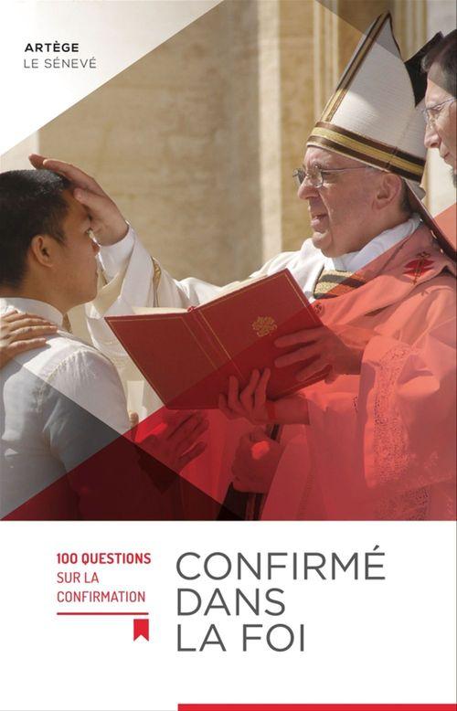 Confirme dans la foi - 100 questions sur la confirmation