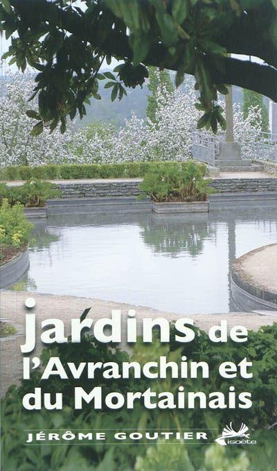 Jardins de l'Avranchin et du Mortanais