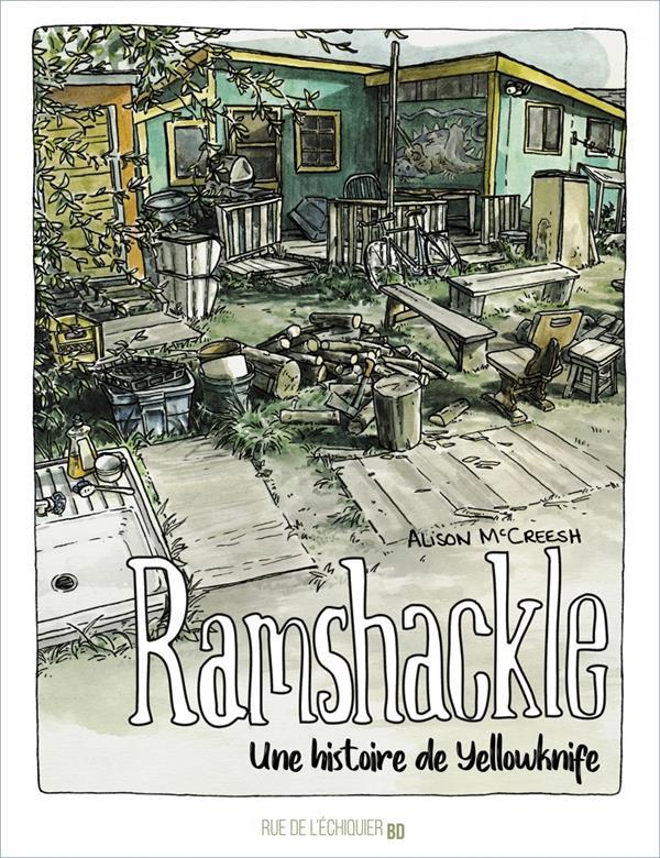 ramshackle ; une histoire de yellowknife