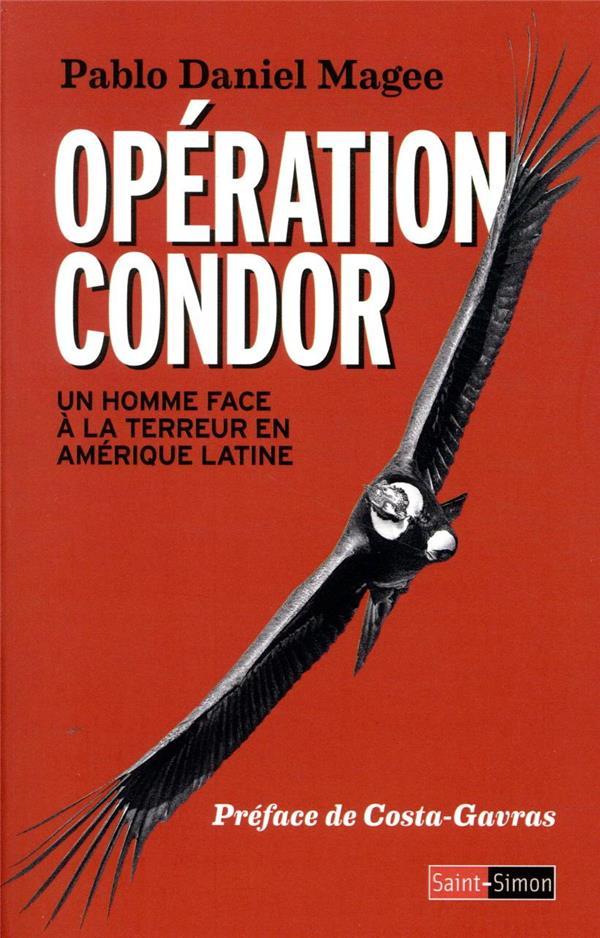 Opération Condor ; un homme face à la terreur en Amérique latine