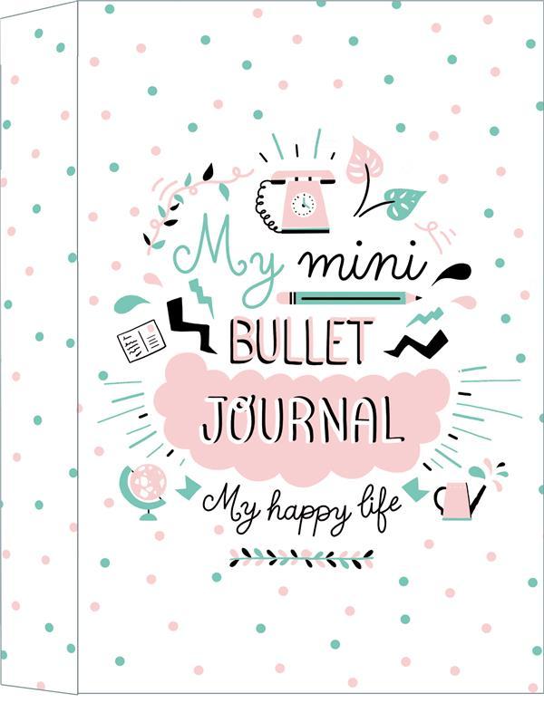 Mon mini bullet journal ; my happy life (édition 2020)