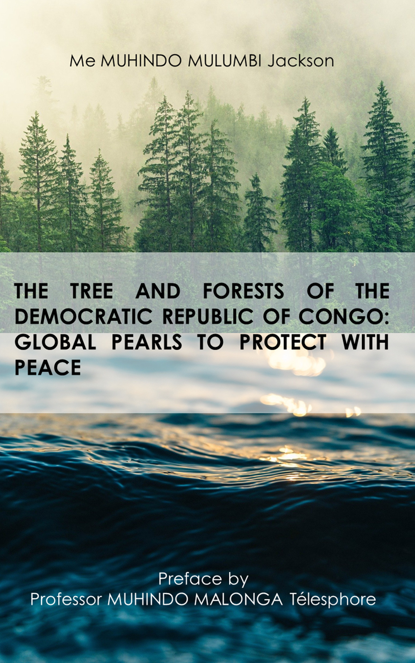 The tree and forests of the Republic Democratic of Congo: global pearls to protect with peace  - Jackson Muhindo Mulumbi  - Muhindo Mulumbi J.