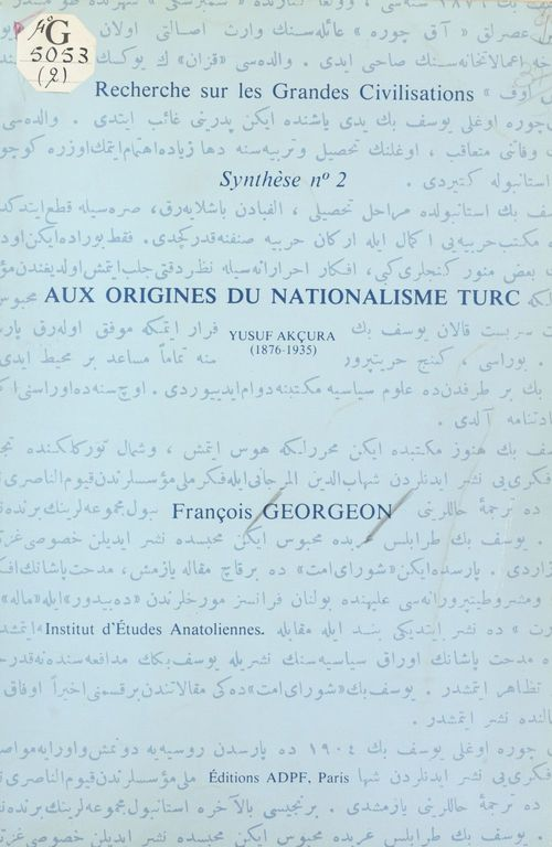 Aux origines du nationalisme turc : Yusuf Akçura (1876-1935)  - François Georgeon