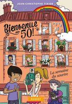 Vente Livre Numérique : Bienvenue au 50 ! La semaine du sourire  - Jean-Christophe Tixier