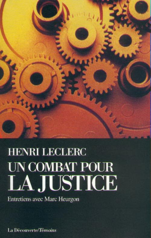 Un combat pour la justice ; entretiens avec Marc Heurgon
