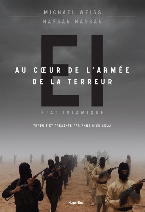 EI ; au coeur de l'armée de la terreur ; état islamique