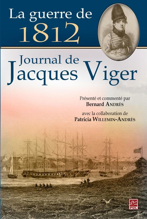 La guerre de 1812 : journal de jacques viger