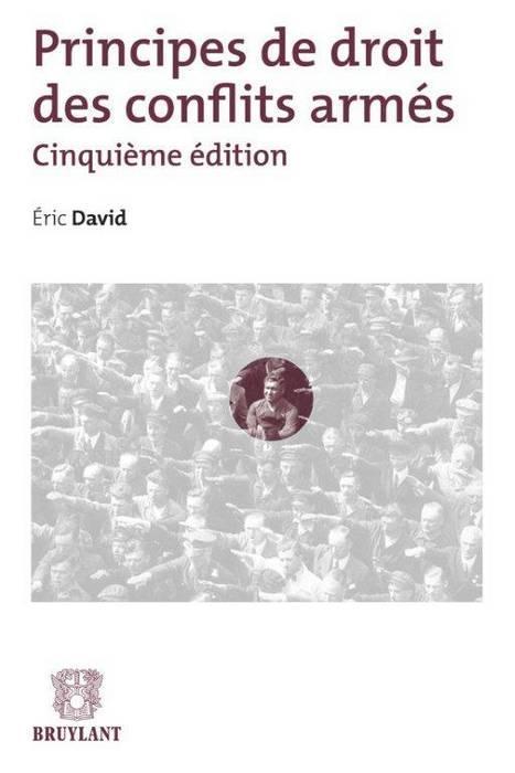 Principes De Droit Des Conflits Armes (5e Edition)