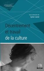 Décentrement et travail de la culture  - Sylvie Camet