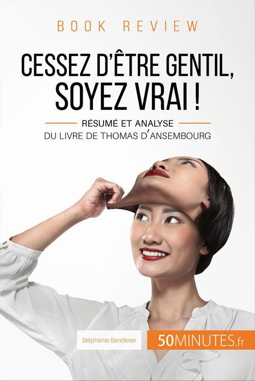 Cessez d'être gentil, soyez vrai ! de Thomas d'Ansembourg (Book Review)