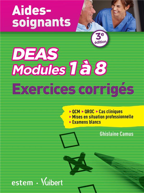 Aides-soignantes ; modules 1 à 8 ; exercices corrigés (3e édition)