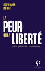 Couverture de La Peur Ou La Liberte - Suivi De Le Liberalisme De La Peur