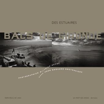 Des estuaires ; bacs de Loire ; bacs de Gironde