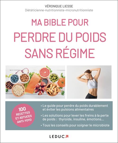 Ma bible pour perdre du poids sans régimes  - Veronique Liesse