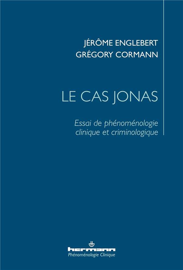 Le cas Jonas ; essai de phénoménologie clinique et criminologique