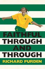 Faithful Through and Through  - Richard Purden