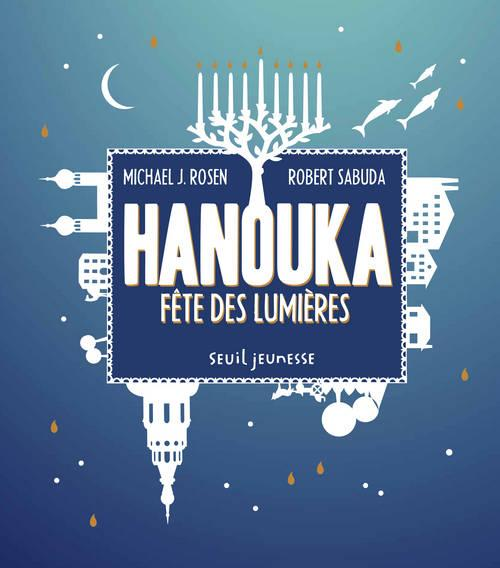 Hanouka ; fête des lumières