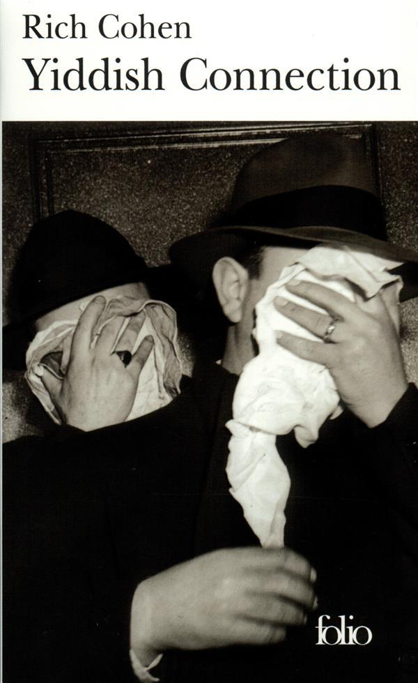 Yiddish connection ; histoires vraies des gangsters juifs américains