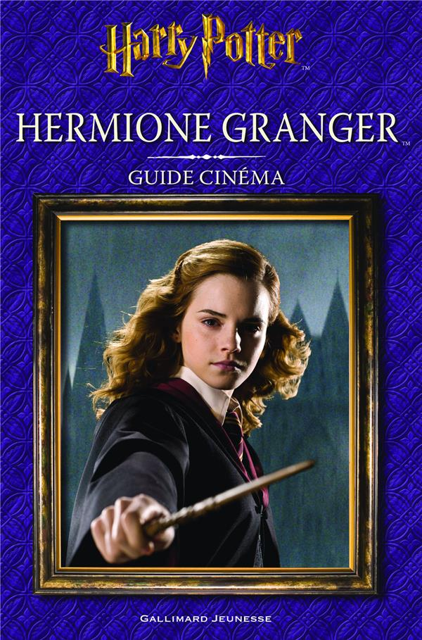 Harry Potter ; guide cinéma t.2 ; Hermione Granger