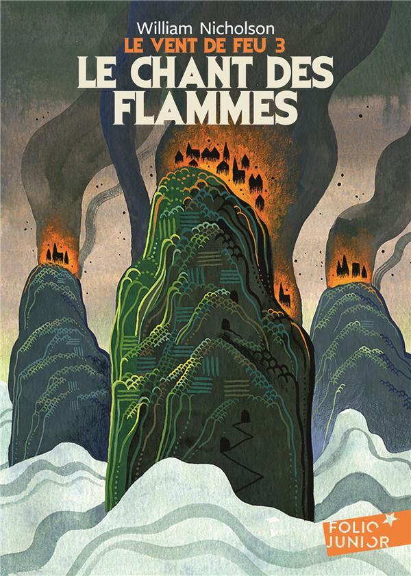 Le vent de feu t.3 ; le chant des flammes