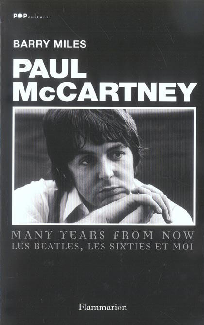 Paul mc cartney : many years from now. les beatles, les sixties et moi