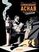 Vente EBooks : Commandant Achab (Tome 1) - Né pour mourir  - Stéphane Piatzszek