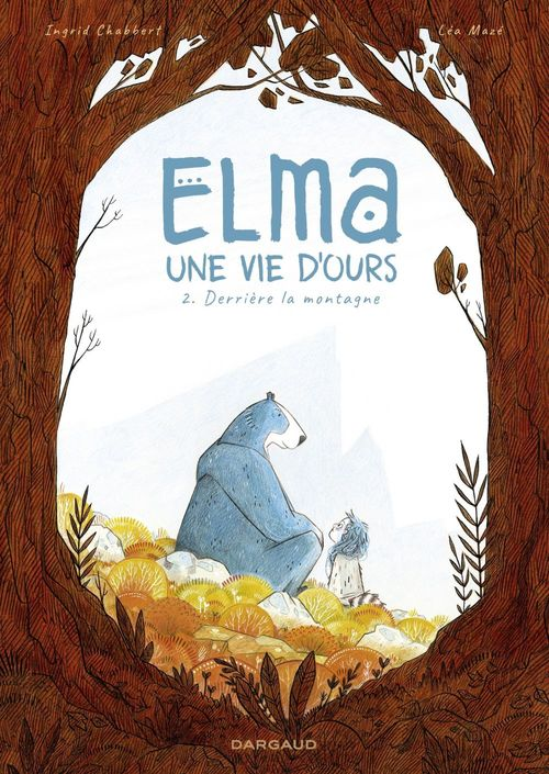 Elma, une vie d'ours T.2 ; derrière la montagne  - Ingrid Chabbert  - Lea Maze