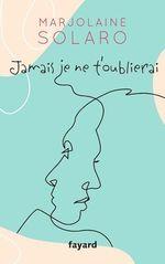 Vente Livre Numérique : Jamais je ne t'oublierai  - Marjolaine SOLARO