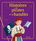 Vente Livre Numérique : Histoires de pirates et de bandits  - Anne Gravier - Nathalie Somers - Elisabeth Gausseron - Juliette Saumande - Emmanuelle Lepetit