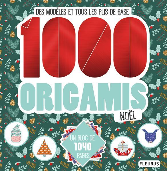1000 origamis Noël ; des modèles et tous les plis de base