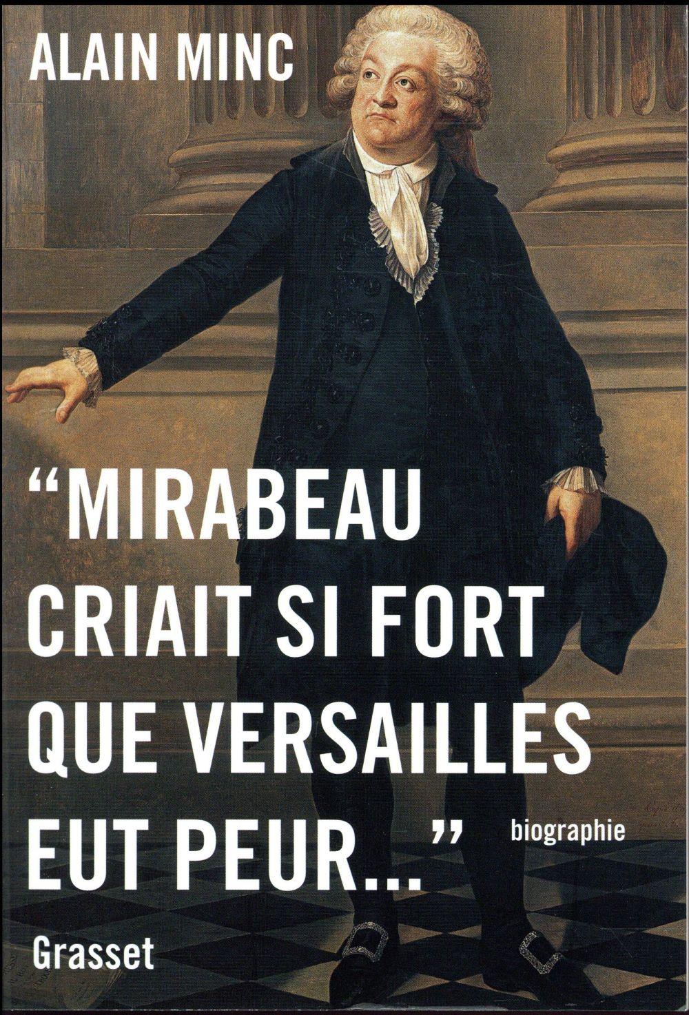 Mirabeau criait si fort que Versailles eut peur...