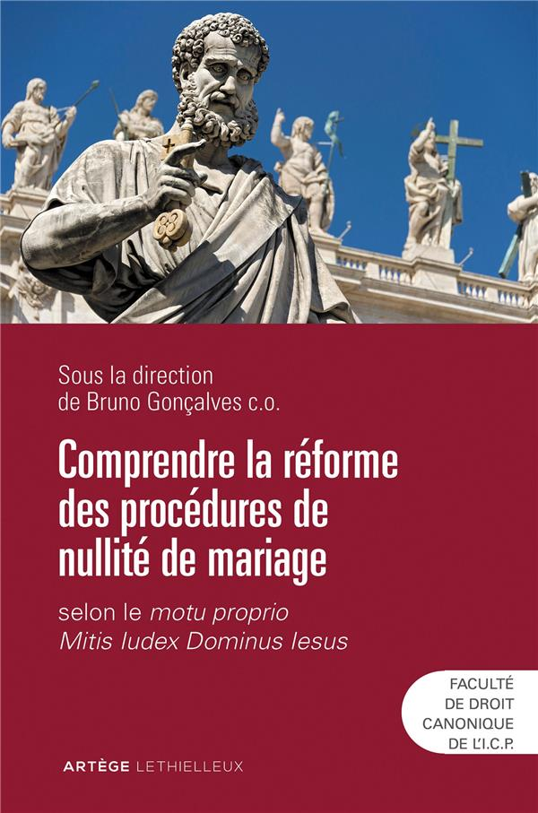 COMPRENDRE LA REFORME DES PROCEDURES DE NULLITE DE MARIAGE  -  SELON LE MOTU PROPRIO MITIS IUDEX DOMINUS IESUS