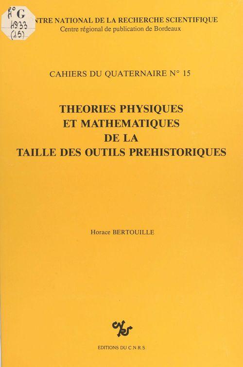 Théories physiques et mathématiques de la taille des outils préhistoriques  - Bertouille H  - Horace Bertouille