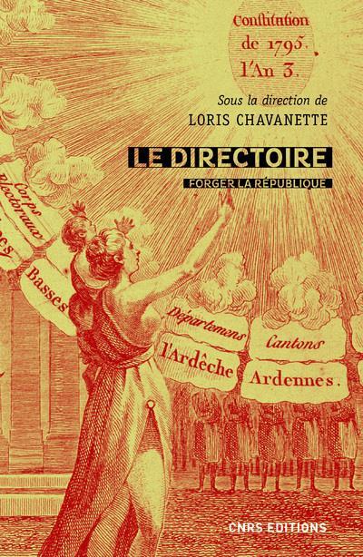 Le Directoire ; forger la République