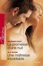 Vente EBooks : La promesse d'une nuit - Une maîtresse inoubliable (Harlequin Passions)  - Maureen Child - Ally Blake