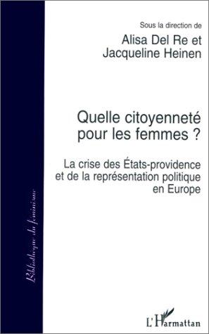 Quelle citoyennete pour les femmes ? - la crise des etats-providence et de la representation politiq