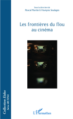 Vente EBooks : Les frontières du flou au cinéma  - François Soulages - Pascal Martin
