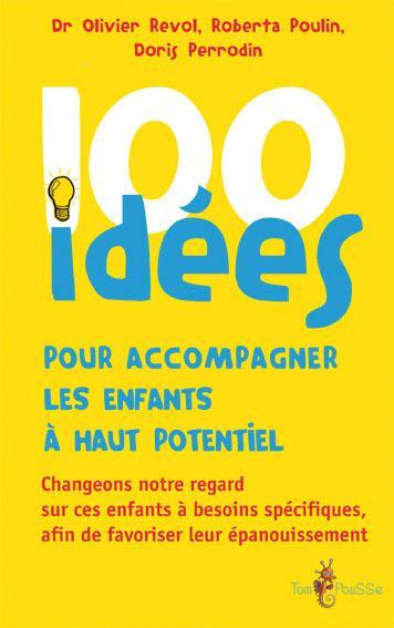 100 IDEES ; pour accompagner les enfants à haut potentiel