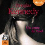 Vente AudioBook : Un conte de Noël  - Douglas Kennedy