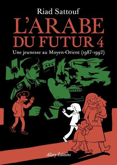 L'ARABE DU FUTUR T.4  -  UNE JEUNESSE AU MOYEN-ORIENT (1987-1992)