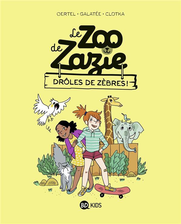 Le zoo de Zazie T.1 ; drôles de zèbres !