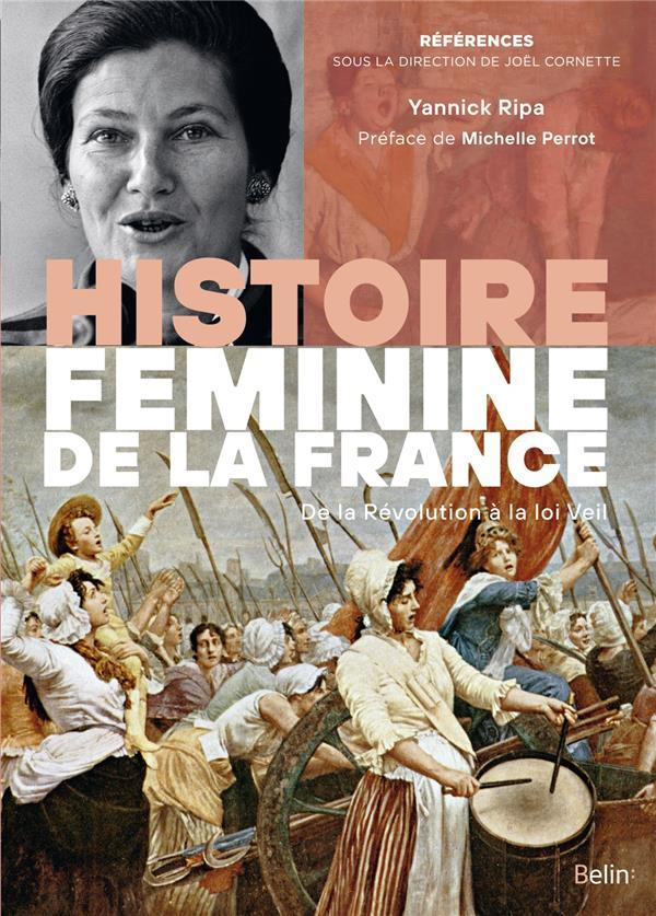 Histoire féminine de la France ; de la Révolution à la loi Veil