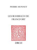 Les Rohrbach de Francfort  - Pierre Monnet