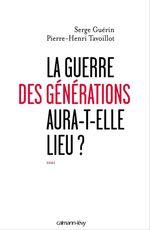 Vente EBooks : La guerre des générations aura-t-elle lieu?  - Pierre-Henri TAVOILLOT - Serge Guérin