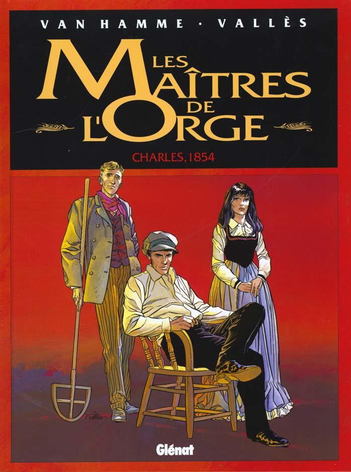 Les Maitres De L'Orge T.1 ; Charles 1854