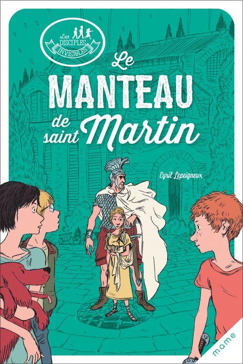 Les disciples invisibles ; le manteau de Saint Martin