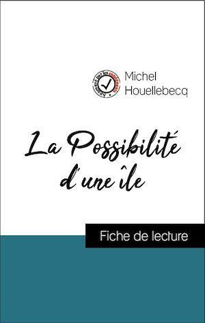 Analyse de l'oeuvre : La Possibilité d'une île (résumé et fiche de lecture plébiscités par les enseignants sur fichedelecture.fr)
