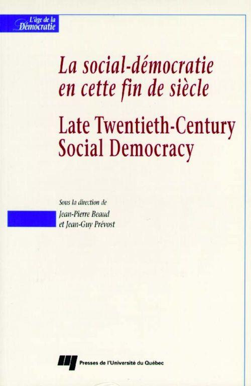 La social-démocratie en cette fin de siècle ; late twentieth-century social democracy